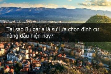 Tại sao nênđịnh cư Bulgaria